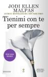 Tienimi con te per sempre. This man series - Jodi Ellen Malpas, M. Maione, C. De Pascale