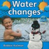 Water Changes - Bobbie Kalman