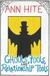 Ghouls, Fools, And Relationship Tools - Ann Hite