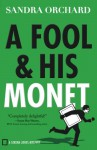 A Fool and His Monet (Serena Jones Mysteries) - Sandra Orchard