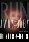 Run Away Baby - Holly Tierney-Bedord