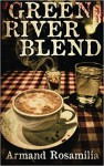 Green River Blend - Armand Rosamilia