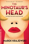 The Minotaur's Head: An Inspector Mock Investigation - Marek Krajewski, Danusia Stok