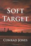 Soft Target - Conrad Jones
