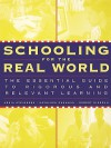 Schooling for the Real World: The Essential Guide to Rigorous and Relevant Learning - Kathleen Cushman