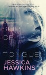 Slip of the Tongue - Jessica Hawkins