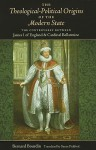 The Theological-Political Origins of the Modern State: The Controversy Between James I of England & Cardinal Bellarmine - Bernard Bourdin, Susan Pickford