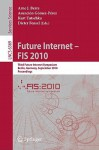 Future Internet - FIS 2010: Third Future Internet Symposium, Berlin, Germany, September 20-22, 2010, Proceedings - Arne J. Berre, Asunción Gómez-Pérez, Kurt Tutschku