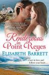 Rendezvous in Point Reyes - Elisabeth Barrett
