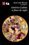 America Latina a Fines de Siglo - Jose Luis Reyna, Mariano Azuela