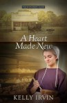 A Heart Made New (The Bliss Creek Amish) - Kelly Irvin