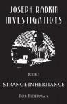Joseph Radkin Investigations - Book 1: Strange Inheritance - Bob Biderman
