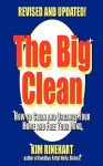 The Big Clean: How to Clean and Organize Your Home and Free Your Mind (Revised and Updated) - Kim Rinehart
