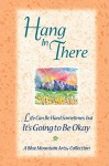Hang In There: Life can be hard sometimes but it's going to be okay (Blue Mountain Arts Collection) - Gary Morris