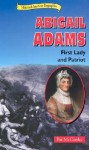 Abigail Adams: First Lady and Patriot - Pat McCarthy