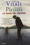 La ruga del cretino - Andrea Vitali, Massimo Picozzi