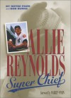Allie Reynolds: Super Chief - Bob Burke, Royse Parr