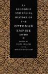 An Economic and Social History of the Ottoman Empire, 1300-1914 - Bruce McGowan, Suraiya Faroqhi, Şevket Pamuk