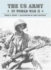 The US Army in World War II (General Military) - Mark R. Henry