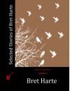 Selected Stories of Bret Harte - Bret Harte