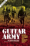 Guitar Army: Rock and Revolution with The MC5 and the White Panther Party - John Sinclair, Michael Simmons