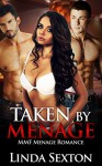 MMF BISEXUAL ROMANCE: THREESOME MENAGE ROMANCE: Taken By Menage (BBW New Adult Contemporary Alpha Male Romance) (MMF BBW Bisexual Menage Short Stories) - Linda Sexton
