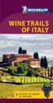 Michelin Wine Trails of Italy - Michelin Travel Publications