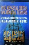 Yang Mengenal Dirinya Yang Mengenal Tuhannya - Rumi, Anwar Holid