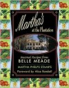 Martha's at the Plantation: Seasonal Recipes from Belle Meade - Martha Phelps Stamps