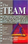 The Team Memory Jogger: A Pocket Guide for Team Members - Dale Mann