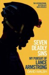 Seven Deadly Sins: My Pursuit of Lance Armstrong by David Walsh (6-Jun-2013) Paperback - David Walsh
