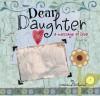 Dear Daughter: A Message of Love - Marianne R. Richmond