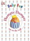 DK Baby Fun: Humpty Dumpty (Baby Fun) - Dave King