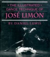 The Illustrated Dance Technique of Jose Limon - Daniel Lewis