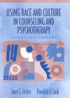 Using Race and Culture in Counseling and Psychotherapy: Theory and Process - Janet E. Helms, Donelda A. Cook