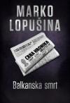 Balkanska smrt - Marko Lopušina, Tea Jovanović