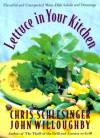 Lettuce in Your Kitchen: Flavorful And Unexpected Main-Dish Salads And Dressings - Chris Schlesinger