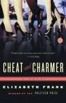 Cheat and Charmer: A Novel - Elizabeth Frank