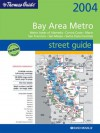 Thomas Guide 2004 Bay Area Metro Street Guide: Metro Areas Of Alameda, Contra Costa, Marin San Francisco, San Mateo, Santa Clara Counties (Metro Bay Area Street Guide) - Thomas Brothers Maps