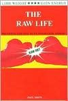 The Raw Life : Becoming Natural In An Unnatural World - Paul Nison