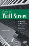 Panic on Wall Street: A History of America's Financial Disasters - Robert Sobel