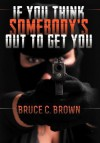 If You Think Somebody's Out to Get You - Bruce C. Brown