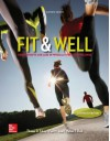 Fit & Well Alternate Edition: Core Concepts and Labs in Physical Fitness and Wellness Loose Leaf Edition - Thomas Fahey, Paul Insel, Walton Roth