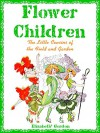 Flower Children: The Little Cousins of the Field and Garden (Full Color Illustrations) (Elizabeth Gordon Series) - Elizabeth Gordon