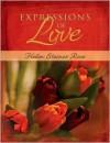 Expressions Of Love - Helen Steiner Rice