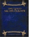 Gary Gygax's Nation Builder: The Geographer's Guide to Setting Creation - Michael Varhola, Michael J. Varhola