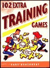 102 Extra Training Games - Gary Kroehnert