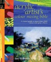 Acrylic Artists Colour Mixing Bible - Ian Sidaway