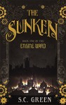 The Sunken (Engine Ward Book 1) - S C Green