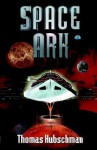 Space Ark - Thomas Hubschman